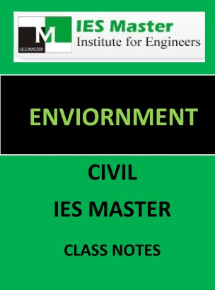 ENVIORNMENT IES MASTER CLASS NOTES GATE IES PSUs
