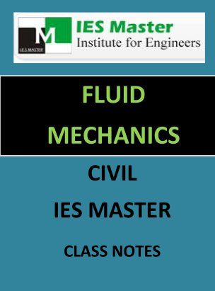 FLUID MECHANICS IES MASTER CLASS NOTES GATE IES PSUs