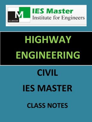 HIGHWAY ENGINEERING IES MASTER CLASS NOTES GATE IES PSUs