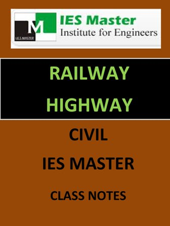 RAILWAY ENGINEERING IES MASTER CLASS NOTES GATE IES PSUs