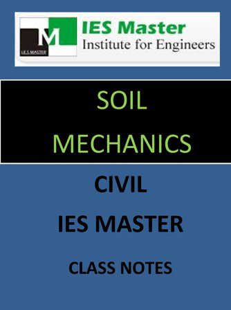 SOIL MECHANICS IES MASTER CLASS NOTES GATE IES PSUs