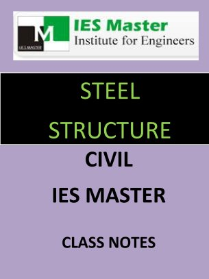 STEEL STRUCTURE IES MASTER CLASS NOTES GATE IES PSUs