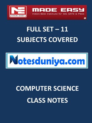 COMPUTER SCIENCE MADE EASY CLASS NOTES for IES GATE IAS PSUs