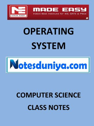 OPERATING SYSTEM MADE EASY CLASS NOTES for IES GATE IAS PSUs