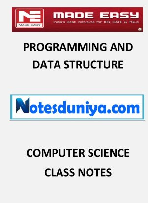 PROGRAMMING AND DATA STRUCTURE MADE EASY CLASS NOTES for IES GATE IAS PSUs