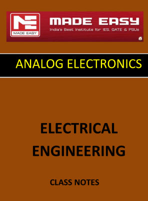 ANALOG ELECTRONICS MADE EASY CLASS NOTES for IES GATE IAS PSUs