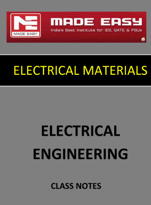 ELECTRICAL MATERIAL MADE EASY CLASS NOTES for IES GATE IAS PSUs