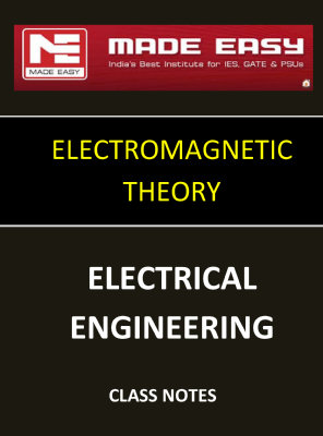 ELECTROMAGNETIC THEORY MADE EASY CLASS NOTES for IES GATE IAS PSUs
