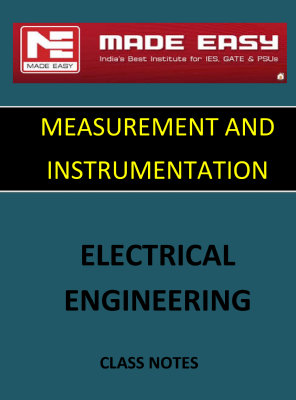 MEASUREMENT AND INSTRUMENTATION MADE EASY CLASS NOTES for IES GATE IAS PSUs