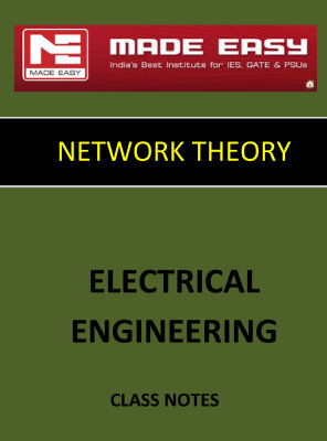 NETWORK THEORY MADE EASY CLASS NOTES for IES GATE IAS PSUs
