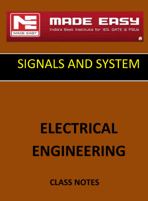 SIGNAL AND SYSTEM MADE EASY CLASS NOTES for IES GATE IAS PSUs