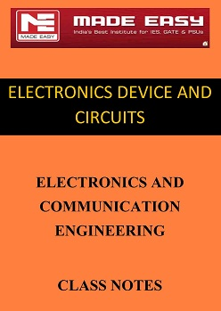 ELECTRONIC DEVICES AND CIRCUITS MADE EASY CLASS NOTES