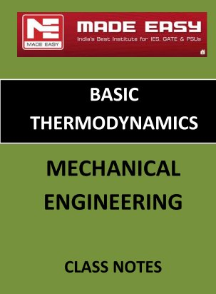 BASIC THERMODYNAMICS MECHANICAL ENGINEERING MADE EASY CLASS NOTES