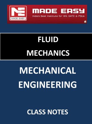 FLUID MECHANICS MECHANICAL ENGINEERING MADE EASY CLASS NOTES