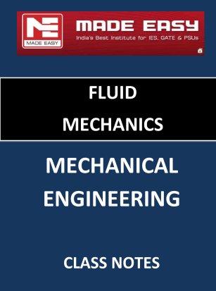 FLUID MECHANICS MECHANICAL ENGINEERING MADE EASY CLASS NOTES