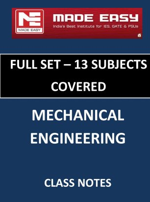MECHANICAL ENGINEERING FULL SET MADE EASY CLASS NOTES