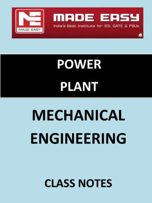POWER PLANT MECHANICAL ENGINEERING MADE EASY CLASS NOTES