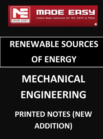 RENEWABLE ENERGY MECHANICAL ENGINEERING MADE EASY CLASS NOTES