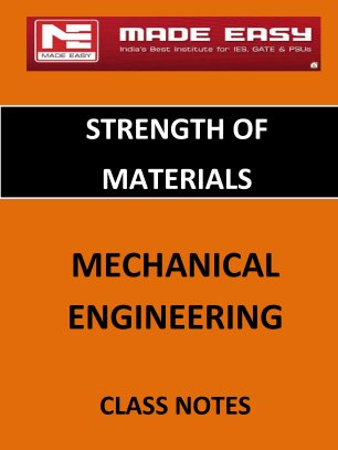 STRENGTH OF MATERIAL MECHANICAL ENGINEERING MADE EASY CLASS NOTES