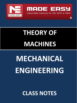 THEORY OF MACHINE MECHANICAL ENGINEERING MADE EASY CLASS NOTES
