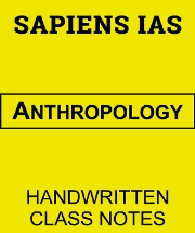 Anthropology Handwritten Class Notes Sapiens IAS