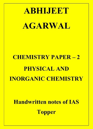 Chemistry Paper 1 Physical AND Inorganic Chemistry Abhijeet Agarwal HANDWRITTEN NOTES