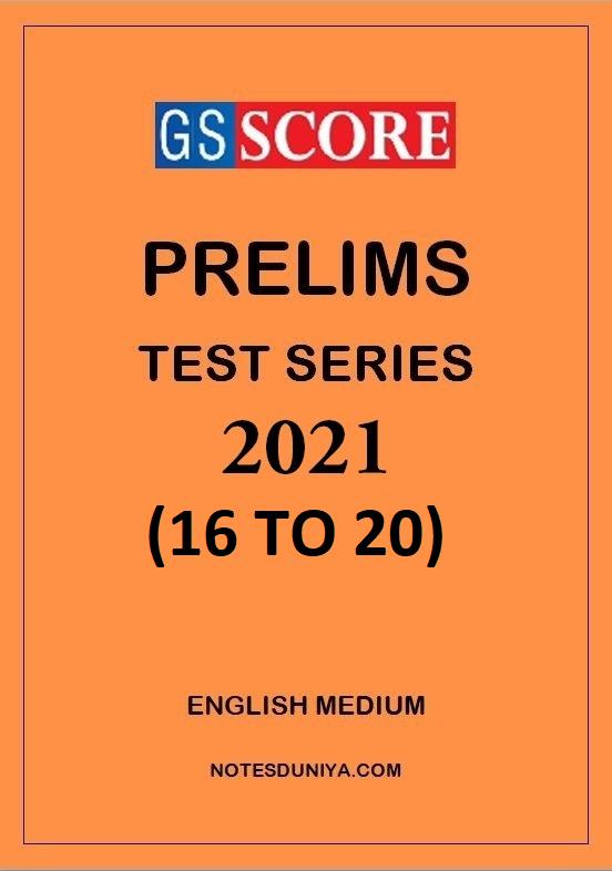 gs-score-prelims-test-series-2021-16-to-20-english-medium
