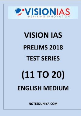 Vision Ias prelims papers English Medium 2018 11 to 20