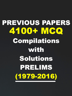 PREVIOUS PAPERS 4100 MCQ Compilations with Solutions PRELIMS 1979 TO 2016
