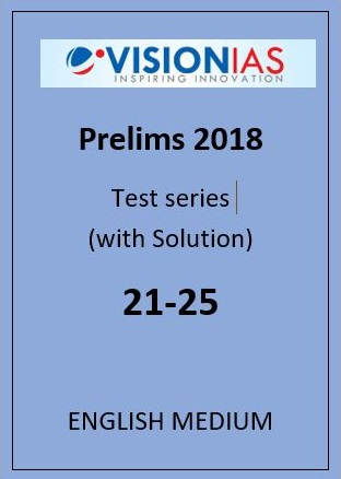 Vision Ias prelims papers English Medium 2018 21 to 25