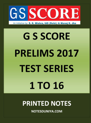 G S SCORE PRELIMS 2017 TEST SERIES