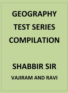 GEOGRAPHY TEST SERIES COMPILATION SHABBIR SIR VAJIRAM AND RAVI