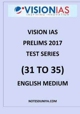 IAS PRELIMS 2017 TEST SERIES 31 TO 35