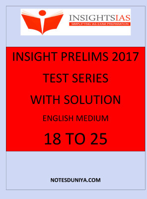 Insight IAS PRELIMS 2017 TEST SERIES 18 TO 25 PART 2