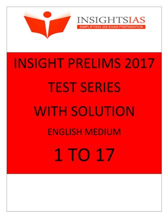INSIGHT PRELIMS 2017 TEST SERIES 1 TO 17