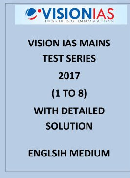 VISION IAS MAINS TEST SERIES 2017 1 to 8