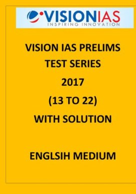 VISION IAS PRELIMS TEST SERIES 2017 13 TO 22