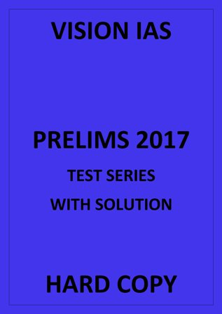 VISION IAS PRELIMS TEST SERIES 2017 1 TO 12