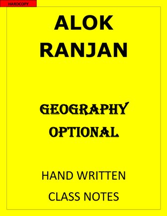 ALOK RANJAN GEOGRAPHY OPTIONAL CLASS NOTES