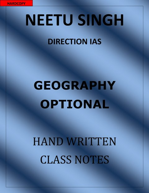 NEETU SINGH GEOGRAPHY OPTIONAL CLASS NOTES