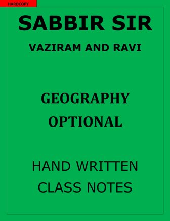 SABBIR SIR VAZIRAM AND RAVI GEOGRAPHY OPTIONAL NOTES
