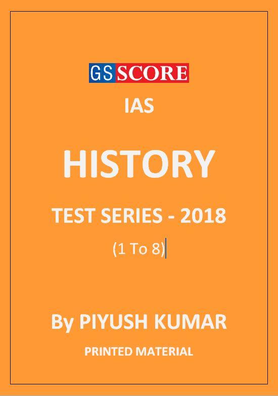 HISTORY TEST SERIES 2018 GS SCORE PIYUSH KUMAR PRINTED