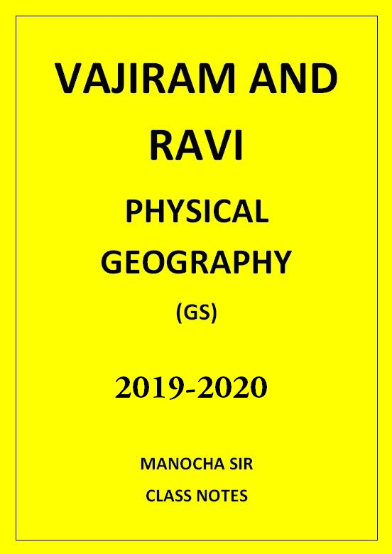 PHYSICAL GEOGRAPHY VAJIRAM AND RAVI CLASS NOTES